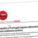 España y Portugal siguen alimentando la desconfianza mutua