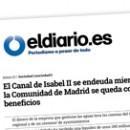 El Canal de Isabel II se endeuda mientras la Comunidad de Madrid se queda con sus beneficios