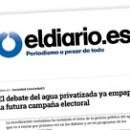 El debate del agua privatizada ya empapa la futura campaña electoral