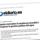España contradice la tendencia mundial a recuperar la gestión pública del agua