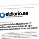 La Comunidad de Madrid gana 127 millones con el suministro de agua mientras aumenta los cortes por impago