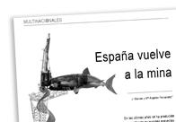 España vuelve a la mina