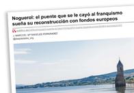 Noguerol el puente que se le cayó al franquismo sueña su reconstrucción con fondos europeos